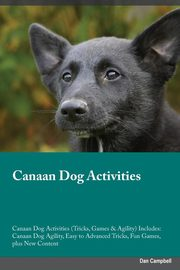 Canaan Dog Activities Canaan Dog Activities (Tricks, Games & Agility) Includes, Rees Joshua