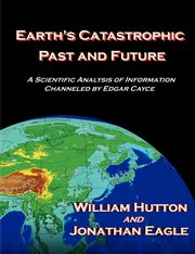 Earth's Catastrophic Past and Future, Hutton William