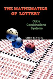 The Mathematics of Lottery, Barboianu Catalin