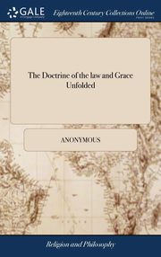 The Doctrine of the law and Grace Unfolded, Anonymous