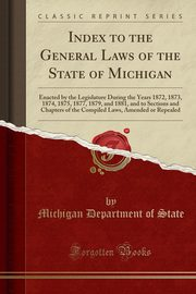 Index to the General Laws of the State of Michigan, State Michigan Department of