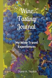 Wine Tasting Journal, Topkis Diane H