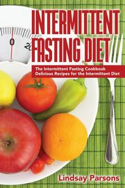 Intermittent Fasting Diet, Parsons Lindsay