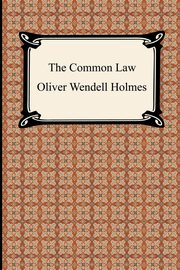 ksiazka tytuł: The Common Law autor: Holmes Oliver Wendell