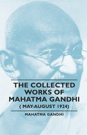 The Collected Works of Mahatma Gandhi (May-August 1924), Gandhi Mahatma