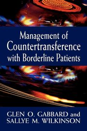 Management of Countertransference with Borderline Patients, Gabbard Glen O.