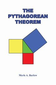 The Pythagorean Theorem, Barlow Merle A.