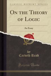 On the Theory of Logic, Read Carveth