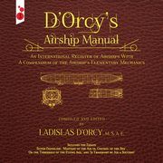 D'Orcy's Airship Manual, D'Orcy Ladislas Emile