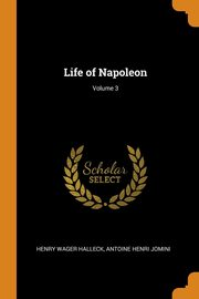 Life of Napoleon; Volume 3, Halleck Henry Wager