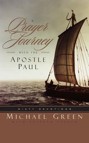 A Prayer Journey with the Apostle Paul, Green Michael