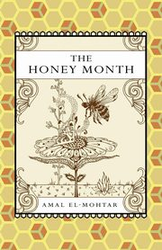 The Honey Month, El-Mohtar Amal