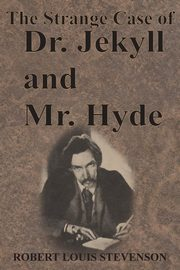 The Strange Case of Dr. Jekyll and Mr. Hyde, Stevenson Robert Louis