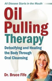 Oil Pulling Therapy, Fife Bruce