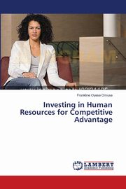 ksiazka tytuł: Investing in Human Resources for Competitive Advantage autor: Omuse Frankline Oyese