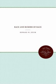 Race and Rumors of Race, Odum Howard W.