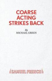 Coarse Acting Strikes Back, Green Michael