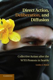 Direct Action, Deliberation, and Diffusion, Wood Lesley J.