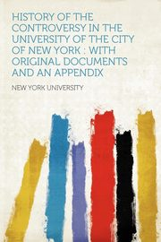 History of the Controversy in the University of the City of New York, University New York