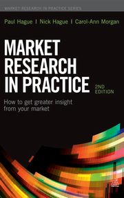 Market Research in Practice, Hague Paul
