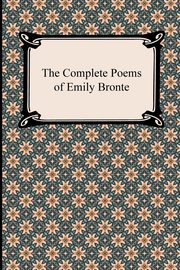 The Complete Poems of Emily Bronte, Bronte Emily