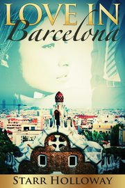 Love in Barcelona, Holloway Starr