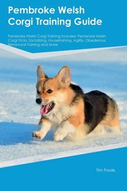 Pembroke Welsh Corgi Training Guide Pembroke Welsh Corgi Training Includes, Stewart Paul