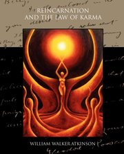 Reincarnation and the Law of Karma, Atkinson William Walker
