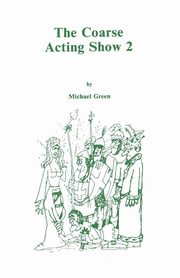 Coarse Acting Show 2, Green Michael