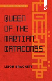 Queen of the Martian Catacombs, Brackett Leigh
