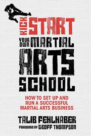 Kick Start Your Own Martial Arts School, Fehlhaber Talib