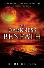 The Darkness Beneath, Beevis Keri