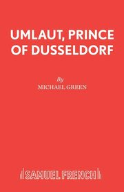 Umlaut, Prince of Dusseldorf, Green Michael