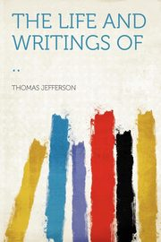 The Life and Writings of .., Jefferson Thomas