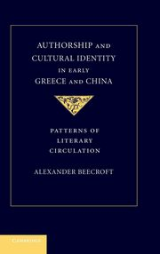 Authorship and Cultural Identity in Early Greece and             China, Beecroft Alexander