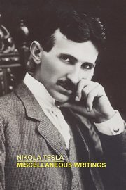 Miscellaneous Writings, Tesla Nikola