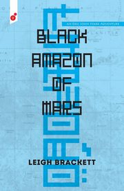Black Amazon of Mars, Brackett Leigh