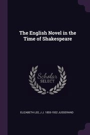 The English Novel in the Time of Shakespeare, Lee Elizabeth