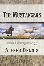 The Mustangers, Dennis Alfred
