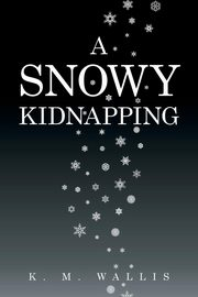 A Snowy Kidnapping, Wallis K. M.