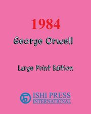 1984 George Orwell - Large Print Edition, Orwell George