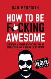How To Be F*cking Awesome, Meredith Dan
