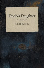 Dodo's Daughter, Benson E.F.