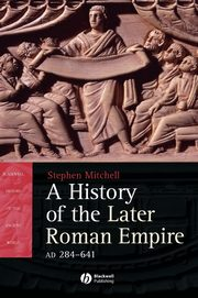 History of the Later Roman Empire, Mitchell