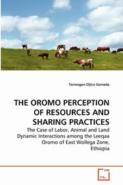 THE OROMO PERCEPTION OF RESOURCES AND SHARING PRACTICES, Gemeda Temesgen Oljira