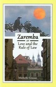Zaremba or love and the rule of law, Granas Michelle