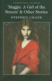 Maggie A Girl of the Streets & Other Stories, Crane Stephen