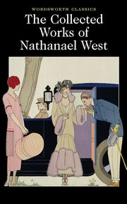 The Collected Works of Nathanael West, West Nathanael