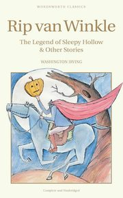 Rip Van Winkle, The Legend of Sleepy Hollow & Other Stories, Irving Washington