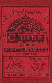 Jerry Thomas Bartenders Guide 1862 Reprint, Thomas Jerry